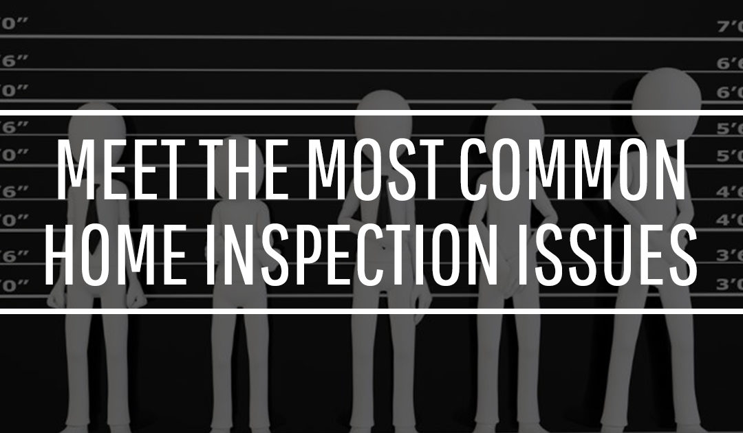 Top 10 Most Common Issues Found During an Inspection
